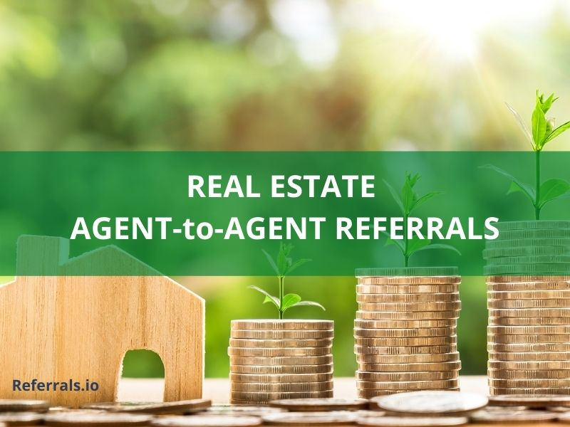 real estate agent to agent referrals
