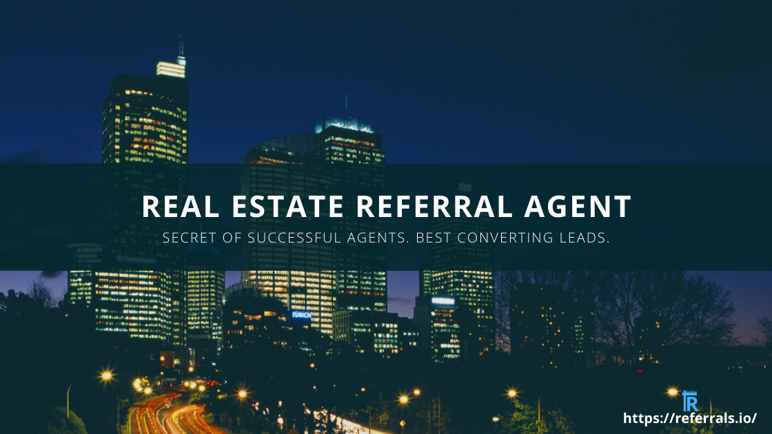What is real estate agent referral