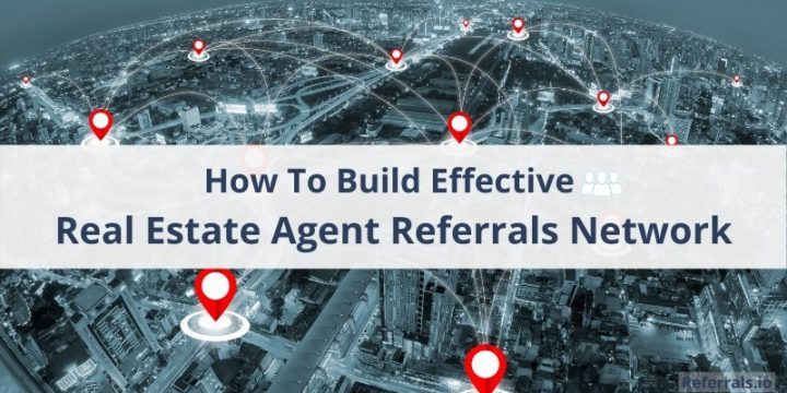build real estate agent referrals network