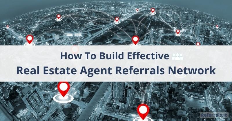build real estate agent referrals network